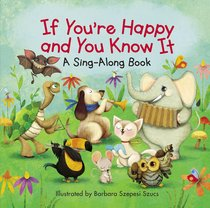 If Youre Happy and You Know It (A Sing-along Book)