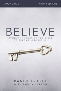 Believe (Study Guide With DVD) (Believe (Zondervan) Series)