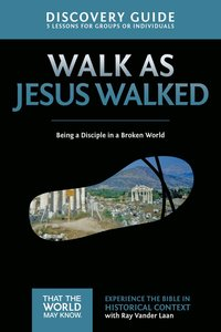 Walk as Jesus Walked (Discovery Guide) (#07 in That The World May Know Series)