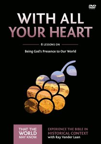 With All Your Heart (A DVD Study) (#10 in That The World May Know Series)