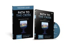 The Path to the Cross (Discovery Guide With DVD) (#11 in That The World May Know Series)