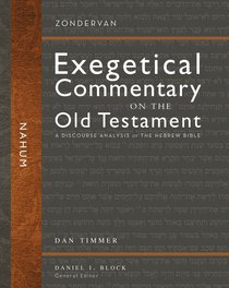 Nahum (Zondervan Exegetical Commentary On The Old Testament Series)
