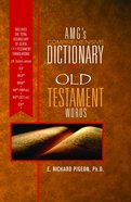 Amgs Comprehensive Dictionary of Old Testament Words