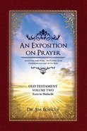 An Exposition on Prayer (Old Testament #02: Ezra To Malachi) Paperback