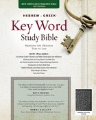 NASB Hebrew-Greek Key Word Study Bible Black Bonded Leather Indexed Bonded Leather