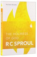 The Holiness of God: The Character of God Which Defines All We Are & Do Paperback