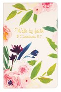 Flexi Cover Journal: Walk By Faith, 2 Corinthians 5:7, 13.9cm X 21.5cm Stationery