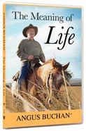 Angus Buchan on the Meaning of Life DVD