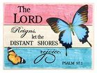 Ceramic Wall Plaque: The Lord Reigns.... Blue/Orange Butterflies (Psalm 97:1)