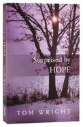 Surprised By Hope: Re-Thinking Heaven, Resurrection, and the Mission of the Church