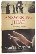 Answering Jihad: A Better Way Forward Paperback