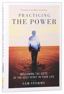 Practicing the Power: Welcoming the Gifts of the Holy Spirit in Your Life Paperback