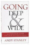 Going Deep and Wide: A Companion Guide For Churches and Leaders Paperback