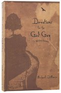 Devotions For the God Guy: A 365-Day Journey Hardback