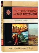 Encountering the Old Testament (3rd Edition) (Encountering Biblical Studies Series) Hardback