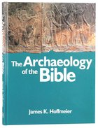 The Archaeology of the Bible Hardback