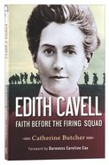 Edith Cavell: Faith Before the Firing Squad Paperback
