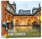 Jesus the Game Changer: The Book of the Series
