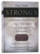 New Strong's Expanded Exhaustive Concordance of the Bible (Kjv Based)