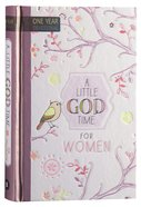 A Little God Time For Women: 365 Daily Devotions Hardback