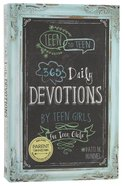 Teen to Teen: 365 Daily Devotions For Teen Girls (365 Daily Devotions Series) Hardback