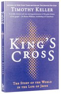 Kings Cross: The Story of the World in the Life of Jesus