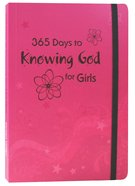 365 Days to Knowing God For Girls Paperback