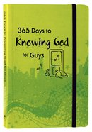 365 Days to Knowing God For Guys Paperback
