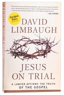 Jesus on Trial: Affirms the Truth of the Gospel Paperback