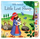 Bible Animals: Little Lost Sheep Board Book