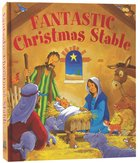 Fantastic Christmas Stable Hardback