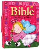 Bible Stories For Girls Padded Board Book