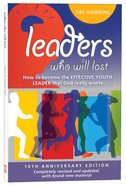 Leaders Who Will Last (10th Anniversary Edition) Paperback
