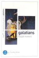 Galatians - Gospel Matters (The Good Book Guides Series)