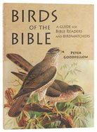 Birds of the Bible: A Guide For Bible Readers and Birdwatchers Paperback