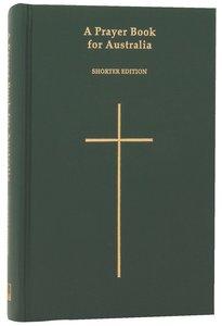 Prayer Book For Australia Shorter Edition (Green) (Anglican Prayer Book For Australia Series)