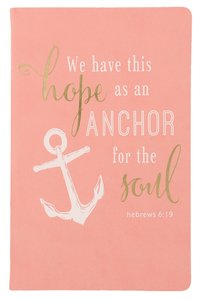Flexi Cover Journal: We Have This Hope, Hebrews 6:19, 13.9cm X 21.5cm