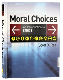 Moral Choices: An Introduction to Ethics (3rd Edition)