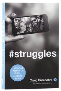 #Struggles: Following Jesus in a Selfie-Centered World