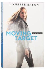 Moving Target (#03 in Elite Guardians Series)