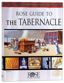 Rose Guide to the Tabernacle (Rose Guide Series)