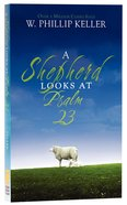 A Shepherd Looks At Psalms 23 (Illustrated) (Timeless Faith Classics Series) Mass Market