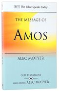 Message of Amos, The: The Day of the Lion (Bible Speaks Today Series)