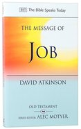 Message of Job, The: Suffering and Grace (Bible Speaks Today Series) Paperback