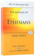 Message of Ephesians, The: God's New Society (Bible Speaks Today Series)