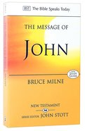The Message of John (Bible Speaks Today Series)
