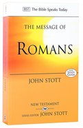 The Message of Romans (Bible Speaks Today Series)