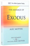 Message of Exodus, The: The Days of Our Pilgrimage (Bible Speaks Today Series)