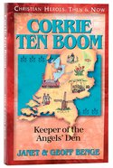 Corrie Ten Boom - Keeper of the Angels Den (Christian Heroes Then & Now Series)