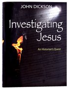 Investigating Jesus: An Historian's Quest